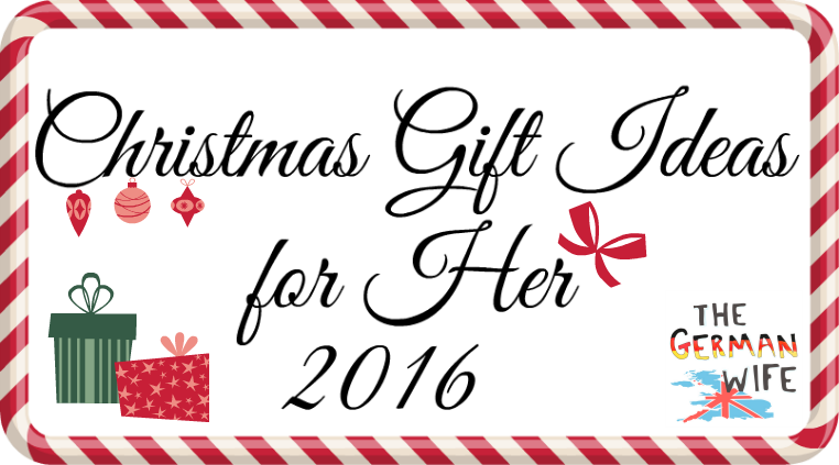 Christmas Gift Ideas For Her The German Wife